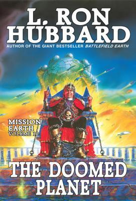 The Doomed Planet: Mission Earth Volume 10 L. Ron Hubbard