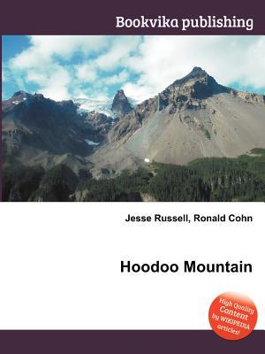 Hoodoo Mountain  by  Jesse Russell