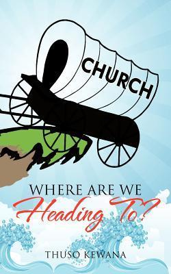 Where Are We Heading To?  by  Thuso Kewana