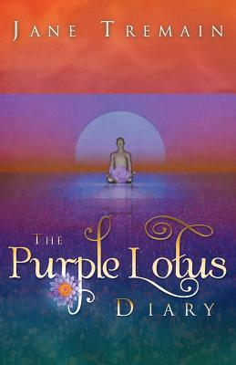 The Purple Lotus Diary Jane Tremain
