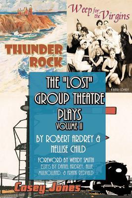 The Lost Group Theatre Plays: Volume II  by  Robert Ardrey
