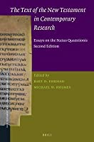 The Text of the New Testament in Contemporary Research: Essays on the Status Quaestionis. Second Edition