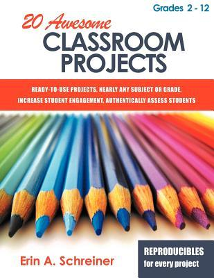 20 Awesome Classroom Projects  by  Erin A Schreiner