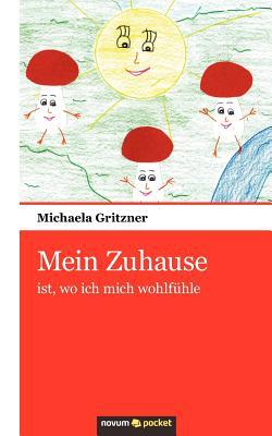Mein Zuhause  by  Michaela Gritzner