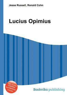 Lucius Opimius  by  Jesse Russell