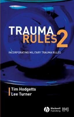 Trauma Rules 2: Incorporating Military Trauma Rules  by  Timothy J. Hodgetts