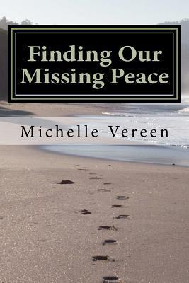 Finding Our Missing Peace  by  Michelle Vereen
