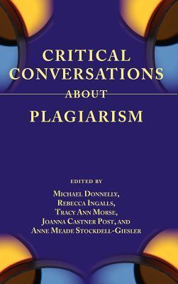 Critical Conversations about Plagiarism  by  Michael Donnelly