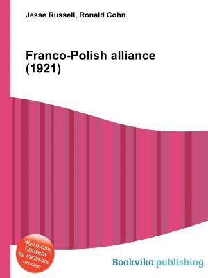 Franco-Polish Alliance (1921)  by  Jesse Russell