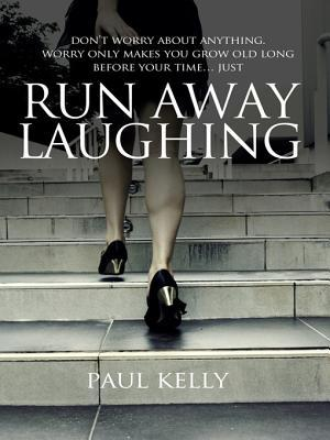 Run Away Laughing: A Murder Mystery  by  Paul Kelly