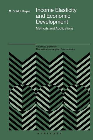Income Elasticity and Economic Development: Methods and Applications M. Ohidul Haque