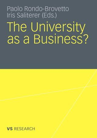 The University As A Business  by  Iris Saliterer