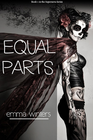 Equal Parts (Supernova, #1)  by  Emma Winters