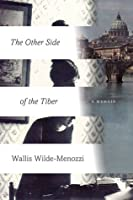 The Other Side of the Tiber: Reflections on Time in Italy