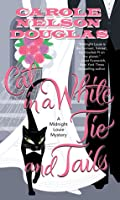 Cat in a White Tie and Tails: A Midnight Louie Mystery