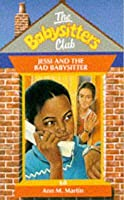 Jessi and the Bad Babysitter (The Babysitters Club, #68)