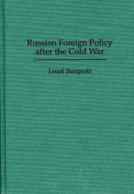 Russian Foreign Policy After the Cold War Leszek Buszynski
