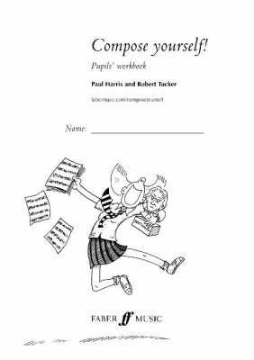 Compose Yourself! Pupils Workbook  by  Paul  Harris