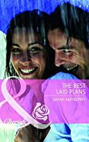 The Best Laid Plans. Sarah Mayberry