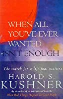 When All You've Ever Wanted Isn't Enough / Harold S. Kushner