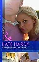 Champagne With A Celebrity (Modern Heat)