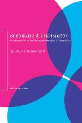 Becoming A Translator: An Accelerated Course  by  Douglas Robinson