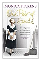 One Pair of Hands: Upstairs and Downstairs, Seen Through the Eyes of an Ex-Debutante Turned Cook