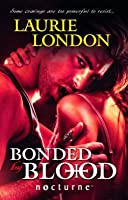 Bonded by Blood. Laurie London