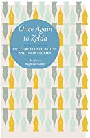 Once Again To Zelda: Fifty Great Dedications And Their Stories