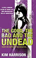 The Good, The Bad and The Undead (The Hollows, #2)