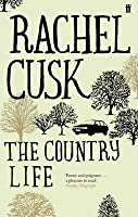 The Country Life. Rachel Cusk