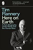 Here On Earth:A Twin Biography of the Planet and the Human Race