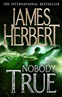 Nobody True. James Herbert
