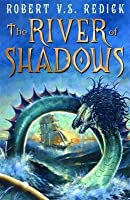 River of Shadows (Chathrand Voyages, #3)