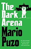 The Dark Arena. Mario Puzo