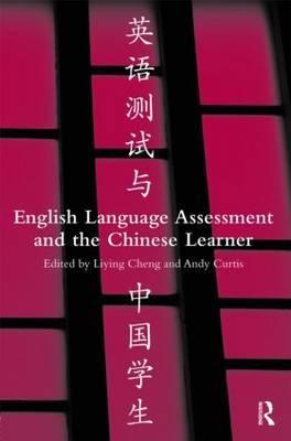 English Language Assessment and the Chinese Learner Cheng Liying