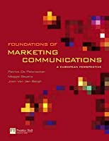 Foundations of Marketing Communications: A European Perspective