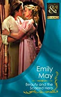 Beauty and the Scarred Hero. Emily May