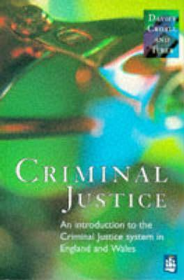 Criminal Justice: An Introduction To The Criminal Justice System In England And Wales Malcolm Davies