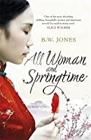 All Woman and Springtime. B.W. Jones