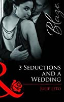 3 Seductions and a Wedding