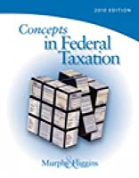 Concepts in Federal Taxation 2010, Professional Version (Book Only)