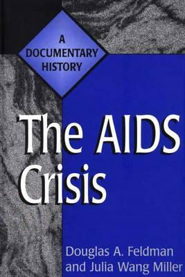 The AIDS Crisis: A Documentary History Douglas A. Feldman