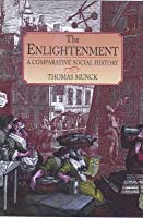 The Enlightenment: A Comparative Social History 1721-1794