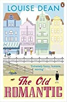 The Old Romantic. Louise Dean