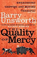 The Quality of Mercy. Barry Unsworth
