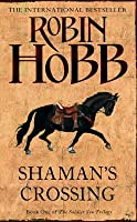 Shaman's Crossing (The Soldier Son Trilogy, #1)