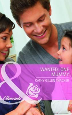 Wanted, One Mummy Cathy Gillen Thacker