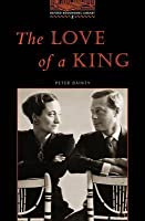 The Oxford Bookworms Library: Stage 2: 700 Headwords the Love of a King