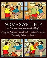 Some Swell Pup Or Are You Sure You Want A Dog?